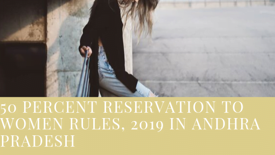 50 Percent Reservation to Women Rules, 2019 in Andhra Pradesh