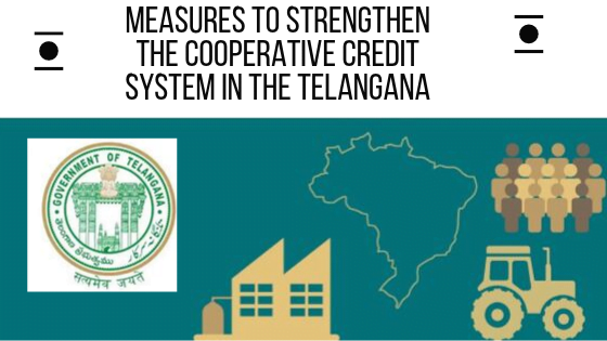 Measures to Strengthen the Cooperative Credit System in the Telangana