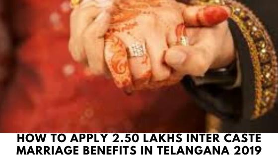How to apply 2.50 Lakhs inter caste marriage benefits in Telangana 2019